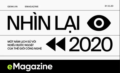 Nhìn lại 2020, một năm lịch sử với nhiều bước ngoặt phi thường của thế giới công nghệ